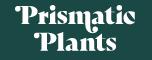 Prismatic Plants
